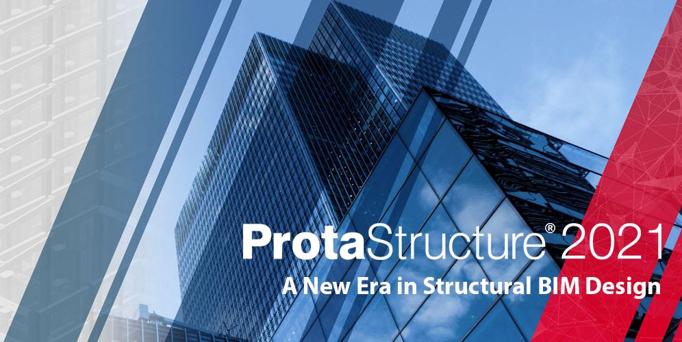 ProtaStructure 2021: Heralding a new era in Structural BIM Design